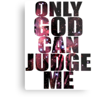 Only God Can Judge Me Metal Print