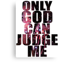Only God Can Judge Me Canvas Print