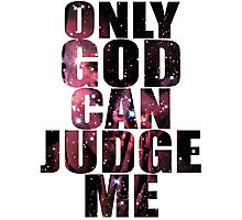 Only God Can Judge Me Photographic Print