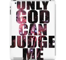 Only God Can Judge Me iPad Case/Skin