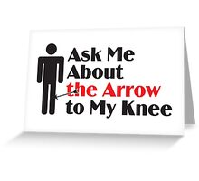 Skyrim - Ask Me About the Arrow (male) Greeting Card