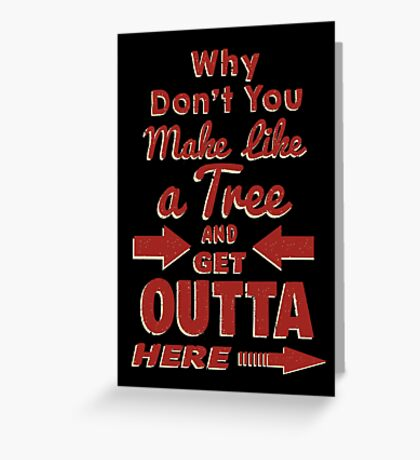 The Immortal Words of Biff Tannen Greeting Card