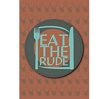 Eat The Rude (Teal) Photographic Print