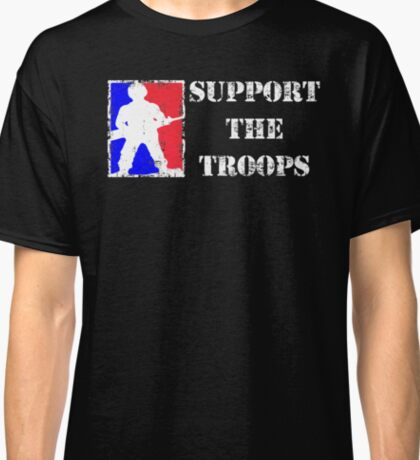 Support The Troops Classic T-Shirt