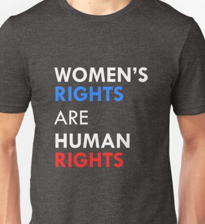 Women's Rights are Human Rights Feminist Equality  Unisex T-Shirt