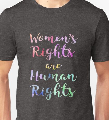 Women's Rights are Human Rights Feminist  Unisex T-Shirt