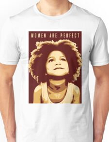 Women are Perfect Unisex T-Shirt