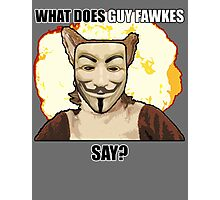 What Does Guy Fawkes Say? Photographic Print