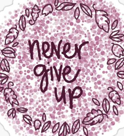 never give up: purple  Sticker