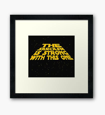 the sarcasm is strong with this one Framed Print