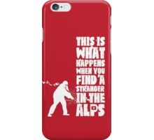 ...When You Find a Stranger in the Alps iPhone Case/Skin