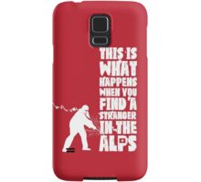 ...When You Find a Stranger in the Alps Samsung Galaxy Case/Skin