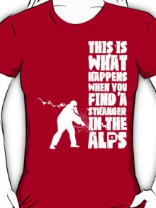 ...When You Find a Stranger in the Alps T-Shirt