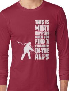 ...When You Find a Stranger in the Alps Long Sleeve T-Shirt