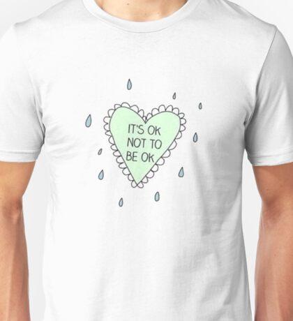 It's okay not to be okay Heart Unisex T-Shirt
