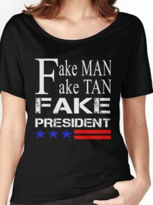 Trump - fake man fake tan fake president Women's Relaxed Fit T-Shirt