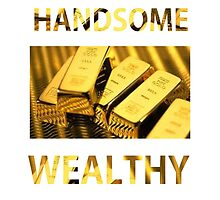 handsome and wealthy by Freelance Harper .