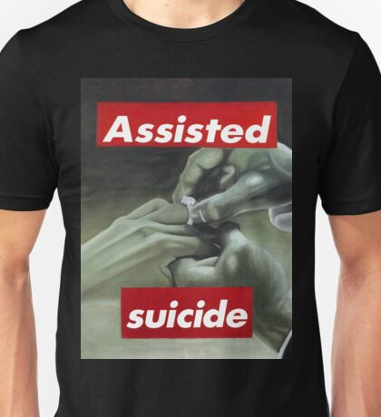Assisted Suicide  Unisex T-Shirt