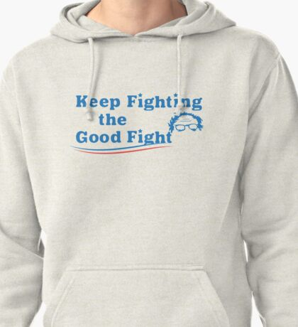 Keep Fighting The Good Fight Pullover Hoodie