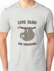 Funny & Cute Sloth 'Live Slow Die Whenever' Cool Statement Unisex T-Shirt