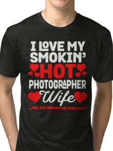 My Hot Photographer Wife Tri-blend T-Shirt