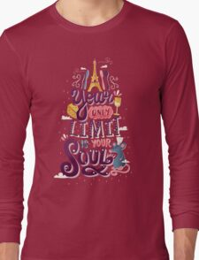Your Only Limit Is Your Soul Long Sleeve T-Shirt