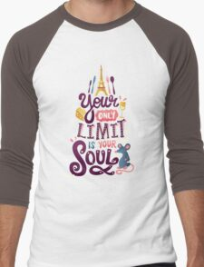 Your Only Limit Is Your Soul Men's Baseball ¾ T-Shirt