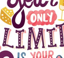 Your Only Limit Is Your Soul Sticker