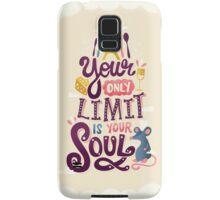 Your Only Limit Is Your Soul Samsung Galaxy Case/Skin