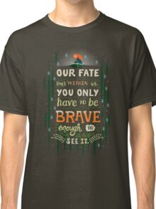 Would you change your fate? Classic T-Shirt