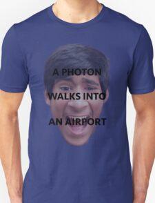 A Photon Walks Into An Airport T-Shirt