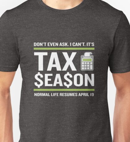 CPA Accountant Tax Season Funny Fun Quote Unisex T-Shirt