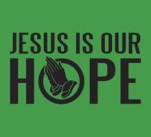 Jesus is our hope Kids Tee