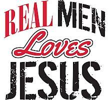 Real men love jesus Photographic Print