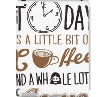 All I Need Today Is A Little Bit Of Coffee And Whole Lot Of Jesus  iPad Case/Skin