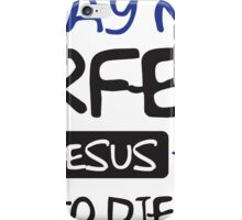 I may not perfect but Jesus thinks I'm to die for iPhone Case/Skin