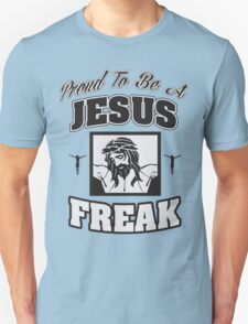Proud to be a Jesus freak Unisex T-Shirt