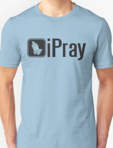 iPray Unisex T-Shirt