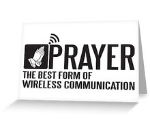 Prayer - the best form of wireless communication Greeting Card