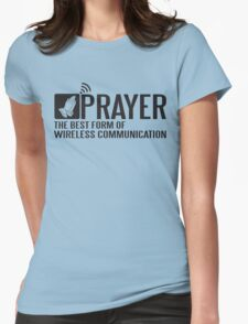 Prayer - the best form of wireless communication Womens Fitted T-Shirt