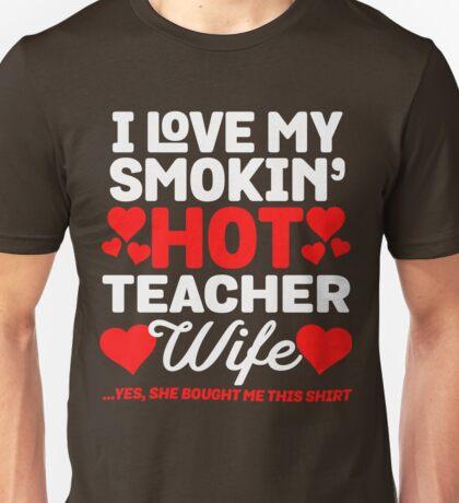 My Hot Teacher Wife Unisex T-Shirt