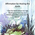 Affirmation for HEALING the EARTH by Maree  Clarkson
