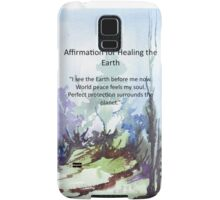 Affirmation for HEALING the EARTH Samsung Galaxy Case/Skin