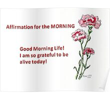 Affirmation for the MORNING Poster