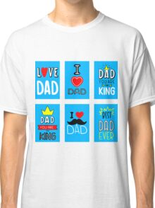 My Dad Classic T-Shirt