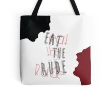 Eat the rude - 02 Tote Bag