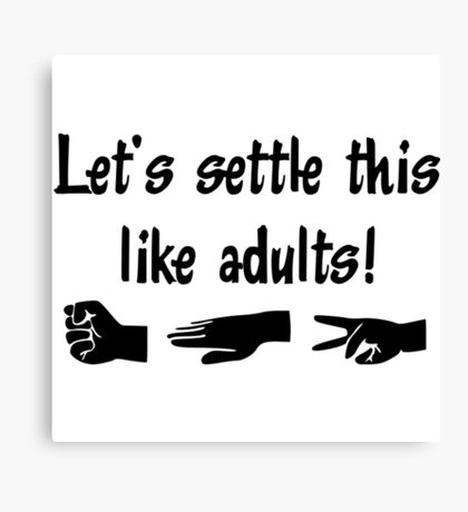 Let's Settle This Like Adults! rock paper scissors shirt Canvas Print