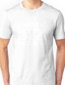 I work better under pleasure - Full body (White version) T-Shirt