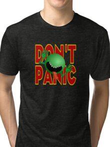 DON'T PANIC Tri-blend T-Shirt