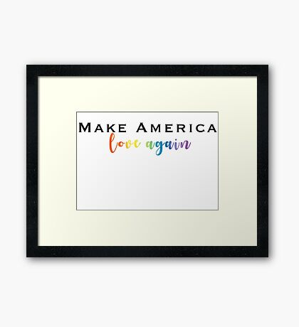 make america love again Framed Print